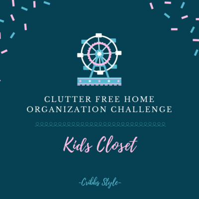 Clutter Free Home Challenge- Kids Closet