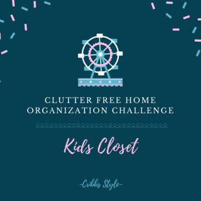 Clutter Free Home Challenge- Kids Closet