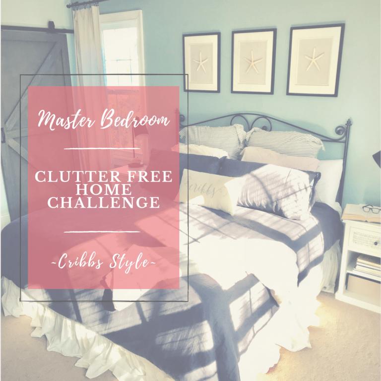 Clutter Free Home Organization Challenge- Master Bedroom