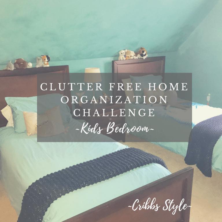 Clutter Free Home Challenge- Kids Bedrooms