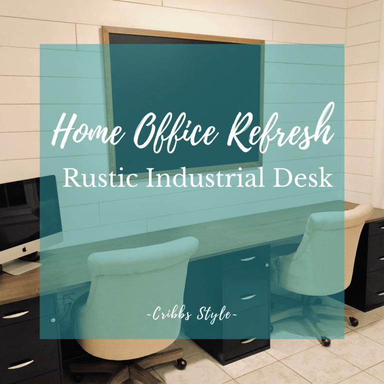 Home Office Refresh- Rustic Industrial Desk