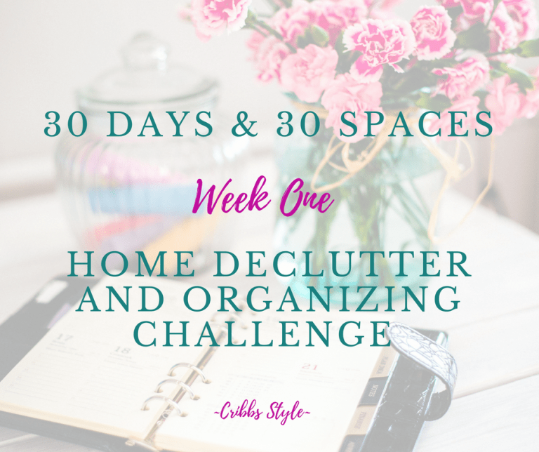 30 Day Home Declutter and Organizing Challenge- Week 1